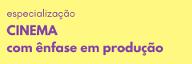 banner especialização cinema com ênfase em produção